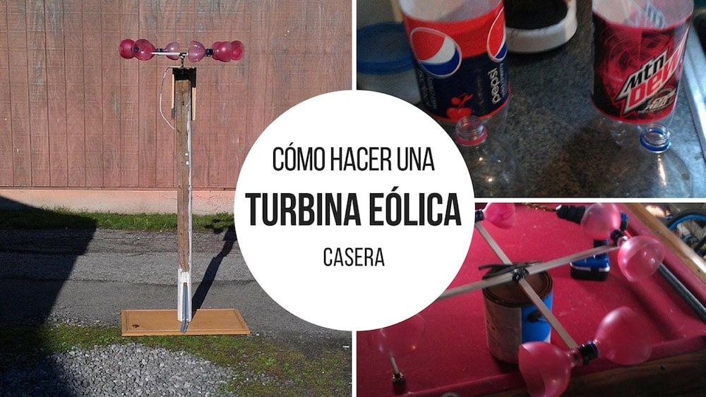 Cómo hacer una turbina eólica casera