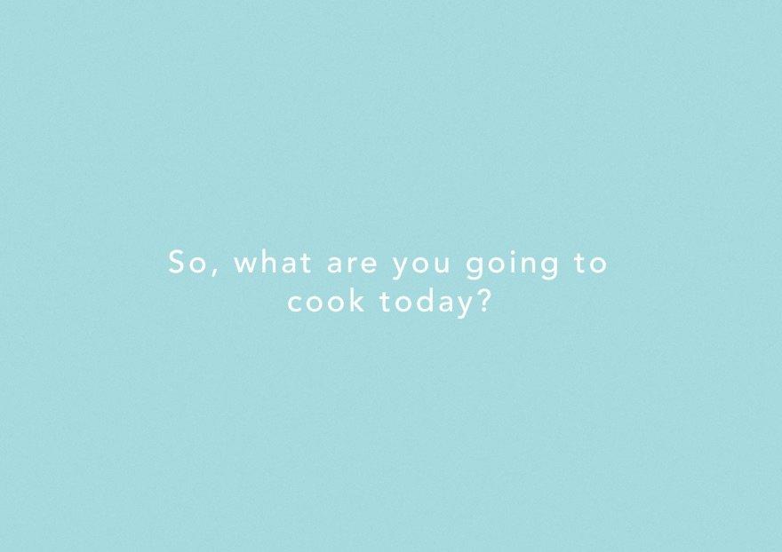 Que vas a cocinar hoy