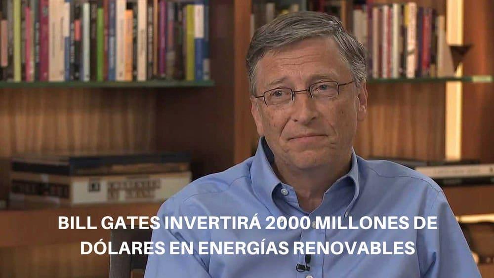 Bill Gates invertirá 2000 millones para investigación en energías renovables