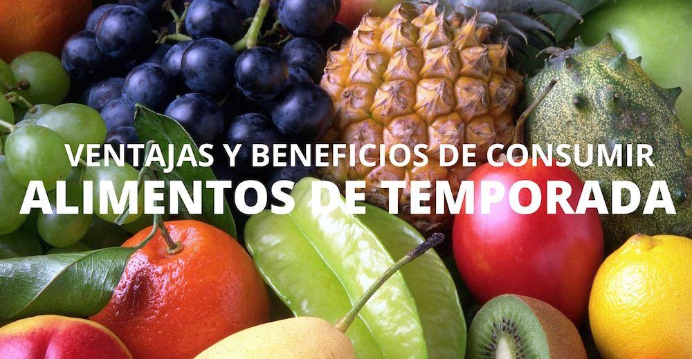 Ventajas y beneficios de consumir alimentos de temporada
