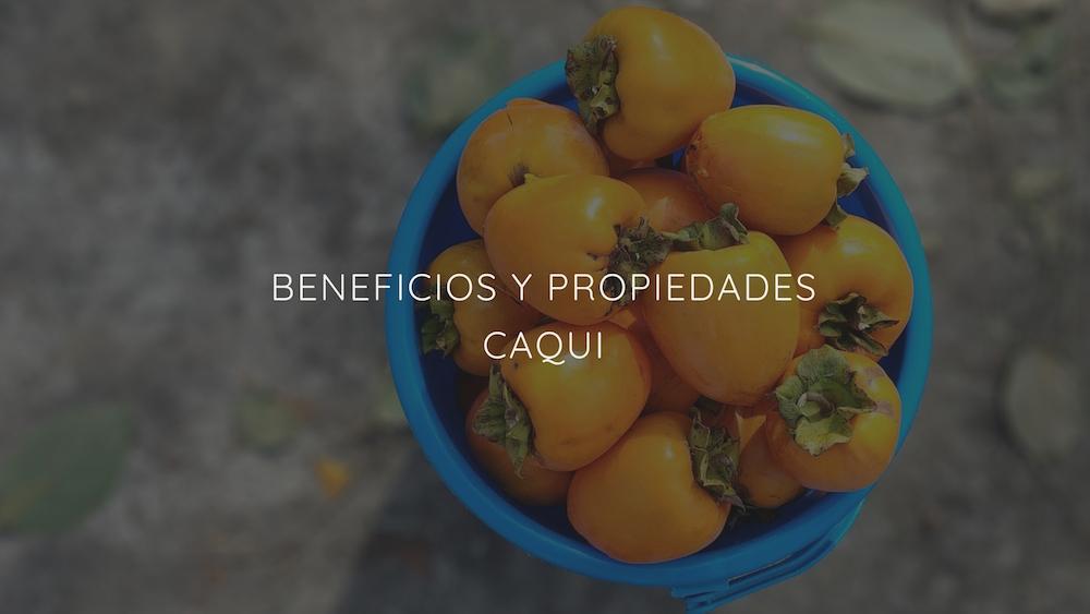 Conoce los beneficios y propiedades saludables del Caqui