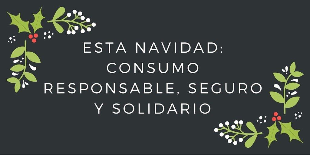 Esta Navidad: Consumo Responsable, Seguro y Solidario