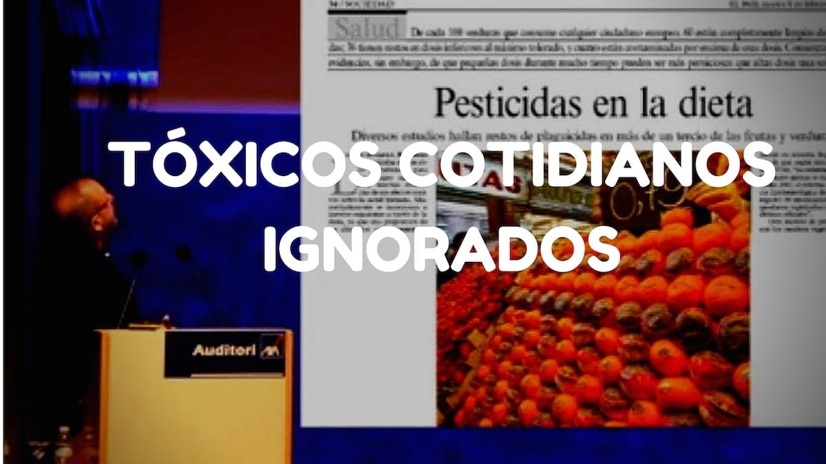 Toxicos cotidianos ignorados