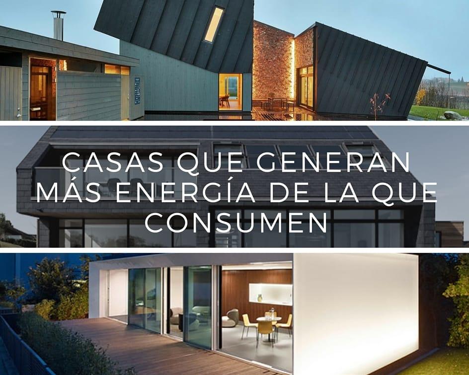 Casas que generan más energía de la que consumen