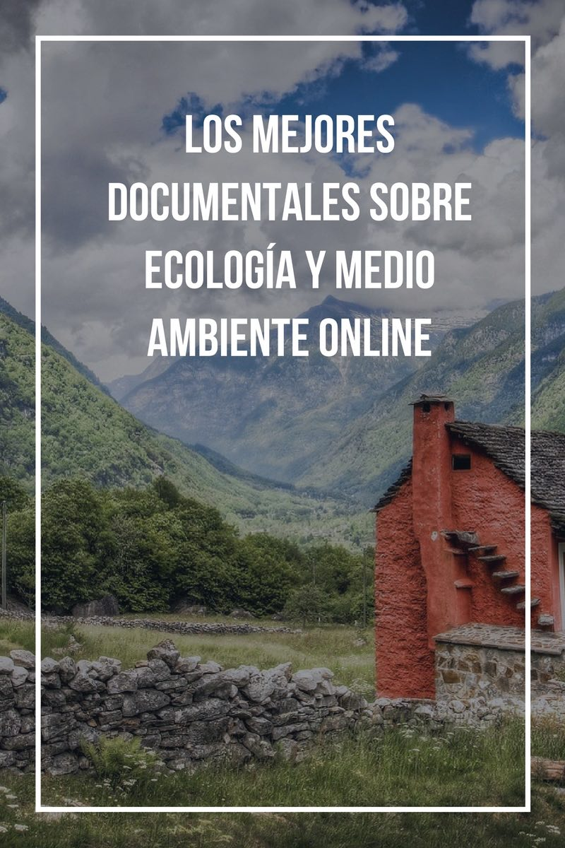 Los mejores documentales sobre ecología y medio ambiente