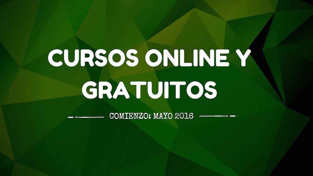 Cursos online y gratuitos mayo 2016