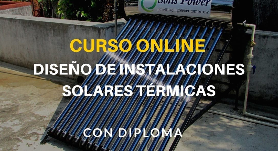 Curso-online-de-dise%c3%b1o-de-instalaciones-solares-t%c3%a9rmicas