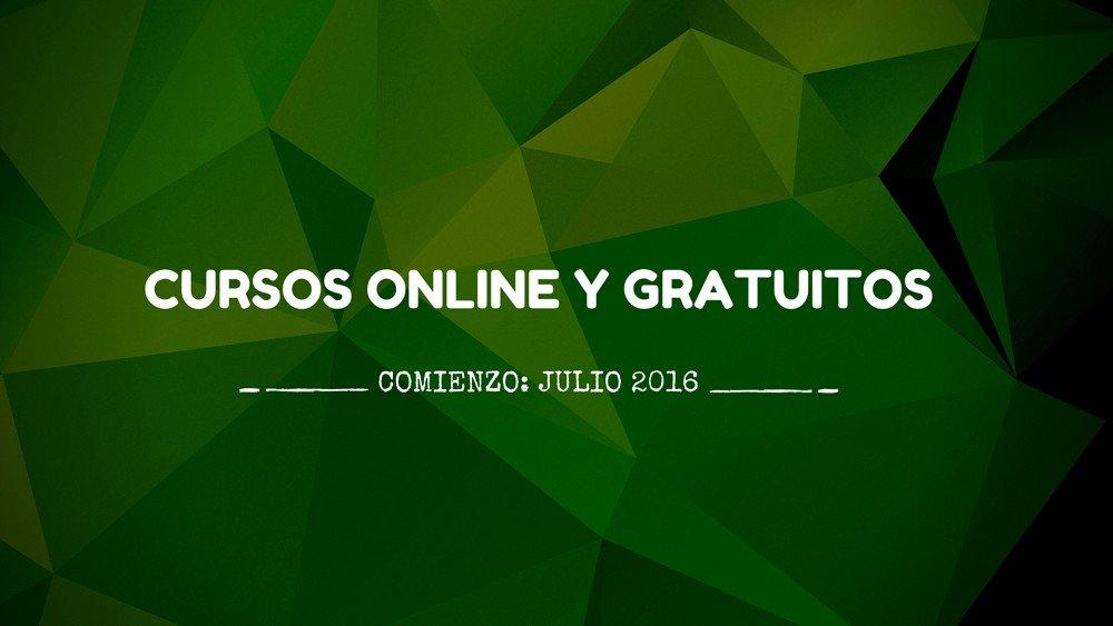 Cursos online y gratuitos julio 2016