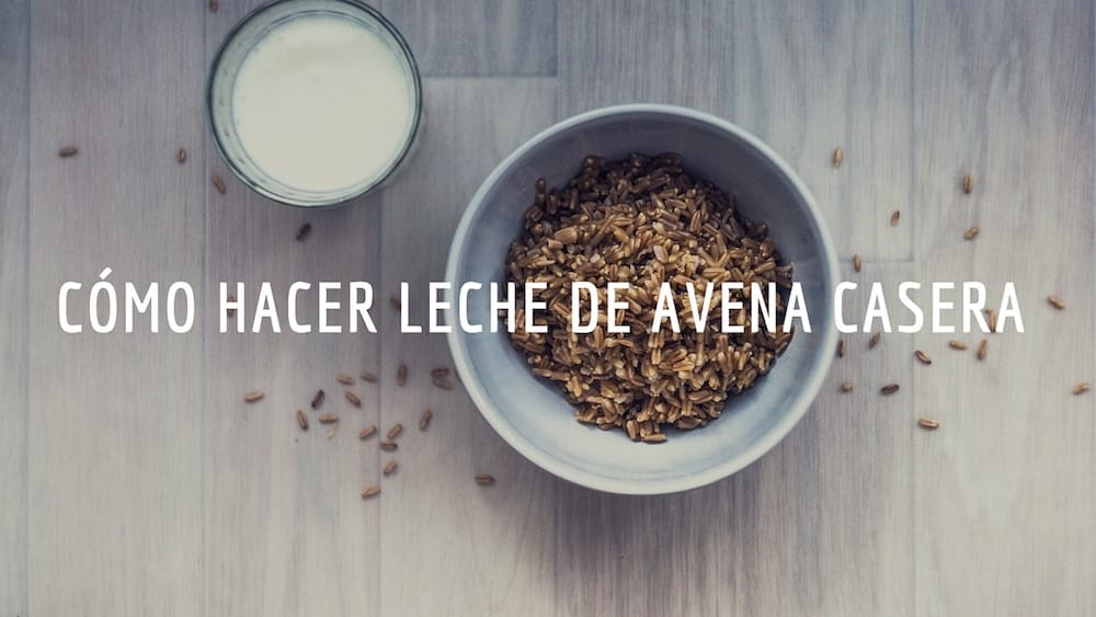C%c3%b3mo-hacer-leche-de-avena-casera