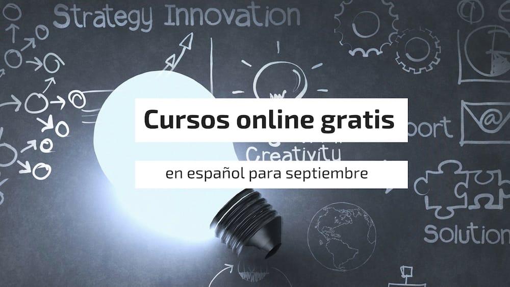Cursos online gratis en español para septiembre