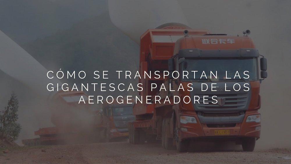 C%c3%b3mo-se-transportan-las-gigantescas-palas-de-los-aerogeneradores