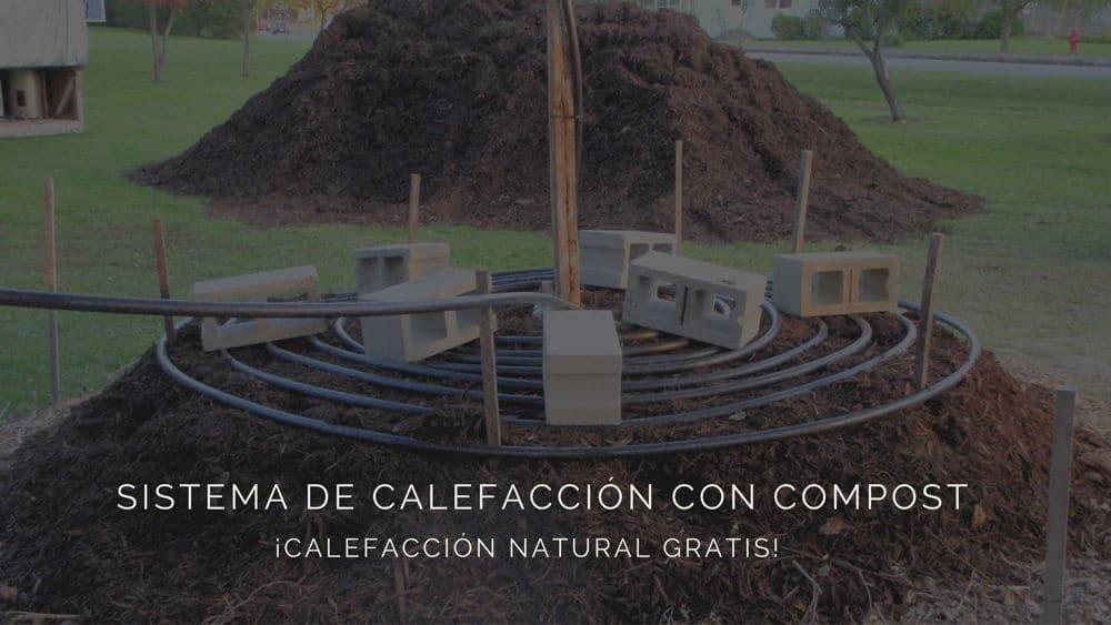 Cómo hacer un sistema de calefacción con Compost. Calefacción natural y económica