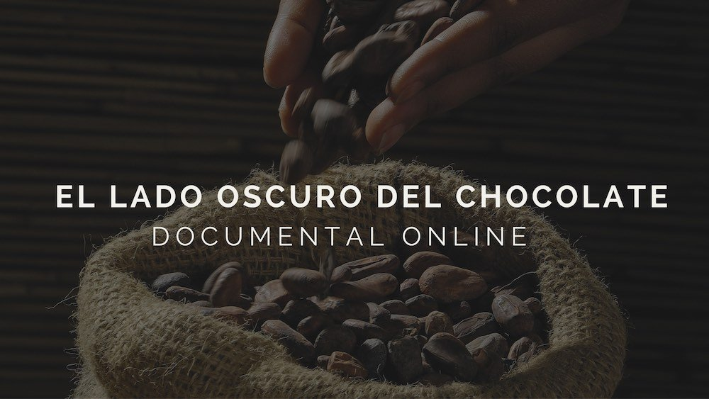 Documental: El lado oscuro del chocolate