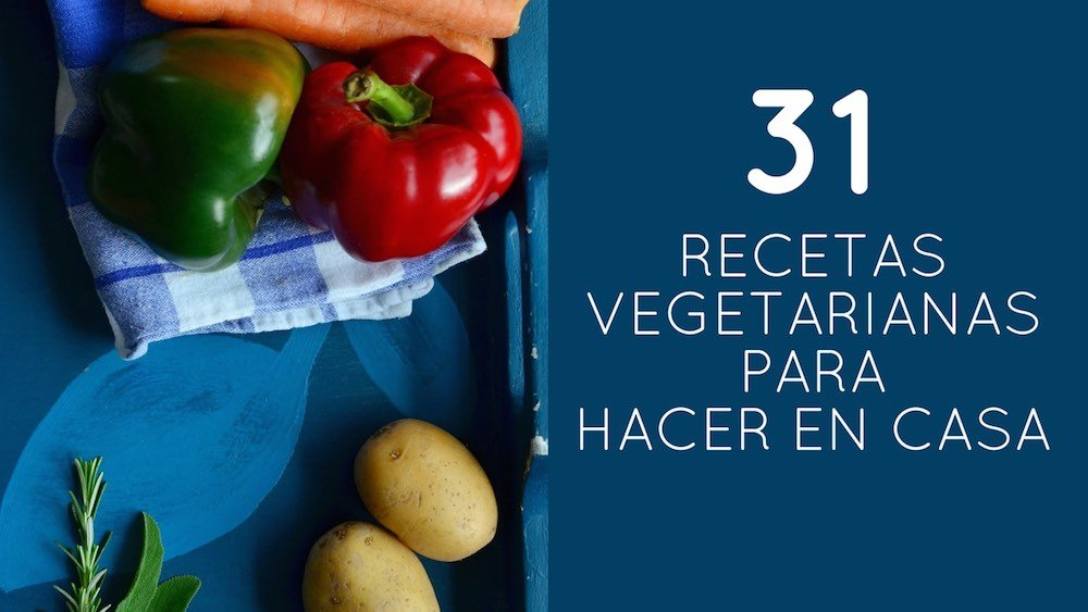Recetas vegetarianas para hacer en casa