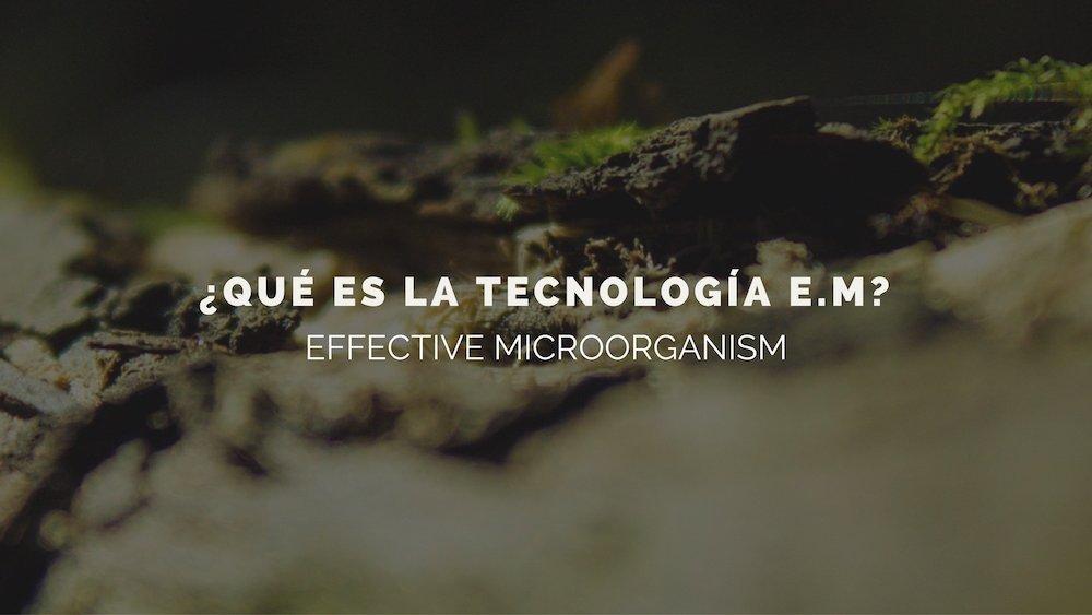La tecnología E.M y sus infinitas posibilidades