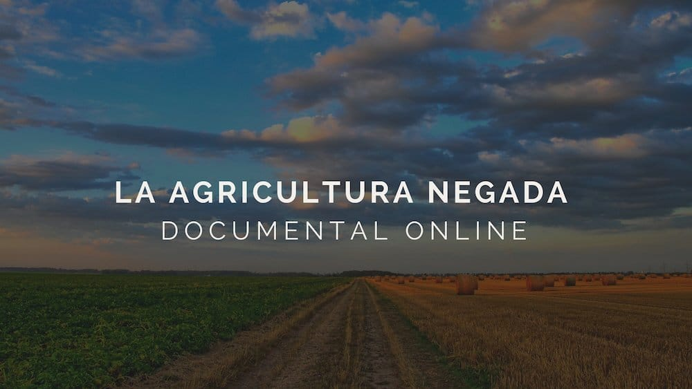 La-agricultura-negada-documental