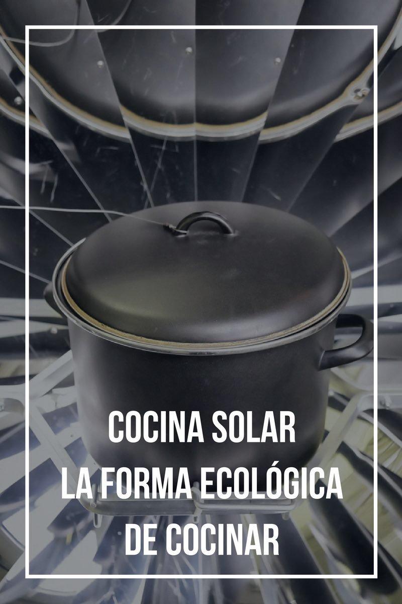 Cocina solar, la forma ecológica de cocinar con el sol