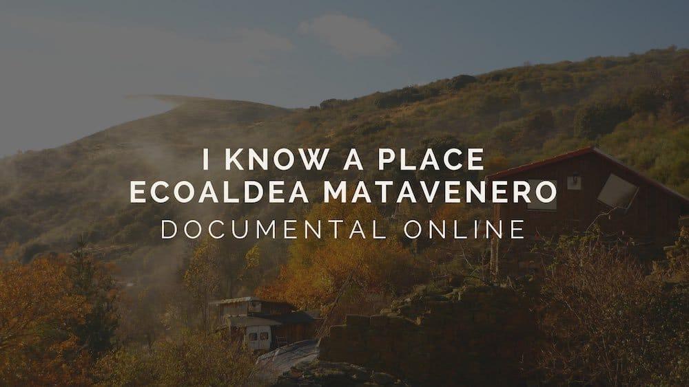 I Know A Place: Ecoaldea Matavenero