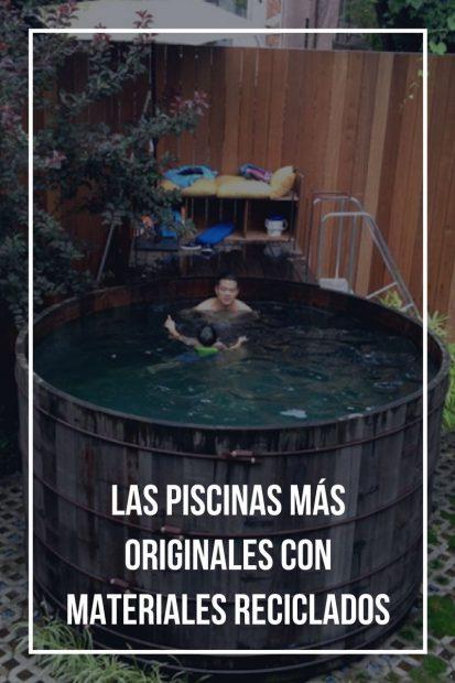 Las piscinas más originales con materiales reciclados