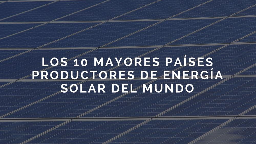 Mayores-productores-energia-solar-del-mundo
