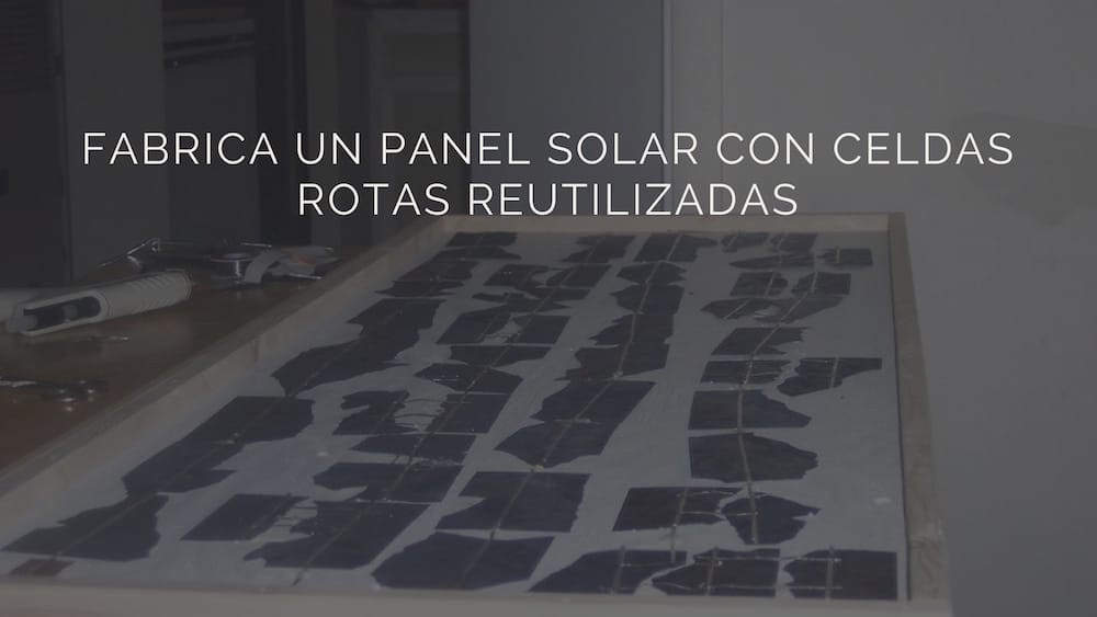 Fabrica-un-panel-solar-con-celdas-rotas-reutilizadas