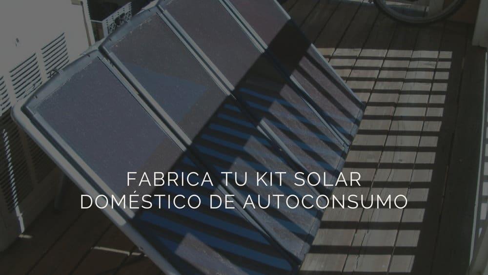 Fabrica-tu-kit-solar-doméstico-de-autoconsumo1