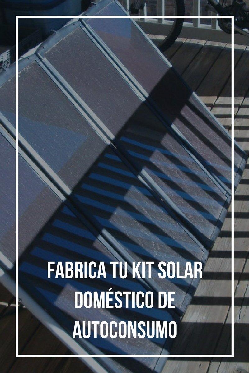 Fabrica tu kit solar doméstico de autoconsumo en 6 sencillos pasos y por 600 euros