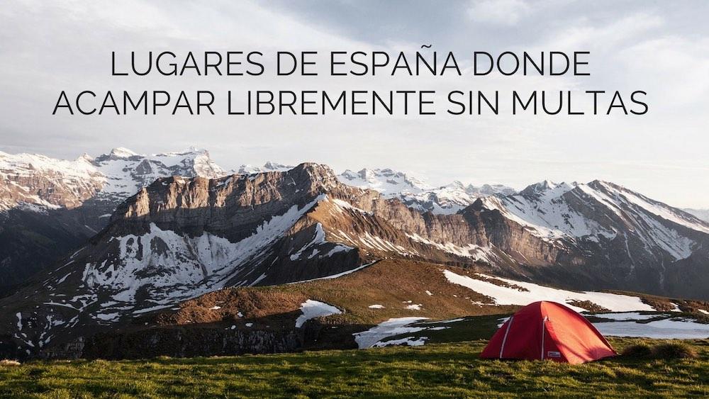 Lugares de España donde acampar libremente sin multas