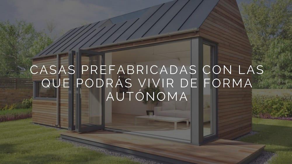 9 increíbles casas móviles con las que podrás vivir de forma autónoma