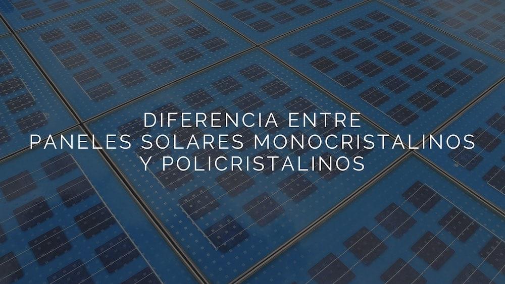 Diferencia-entre-paneles-solares-monocristalinos-y-policristalinos