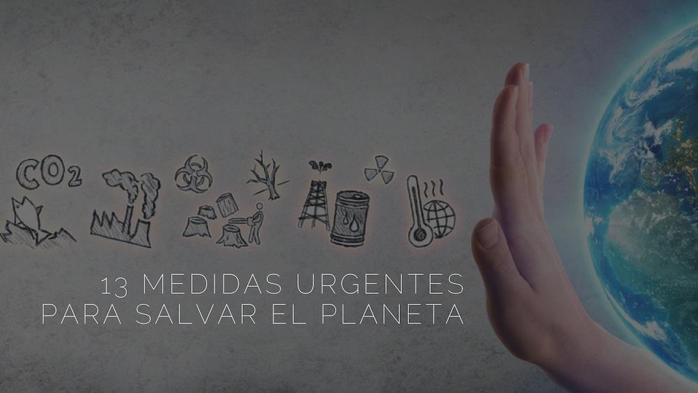 Más de 15.000 científicos de todo el mundo plantean 13 medidas urgentes para salvar el planeta