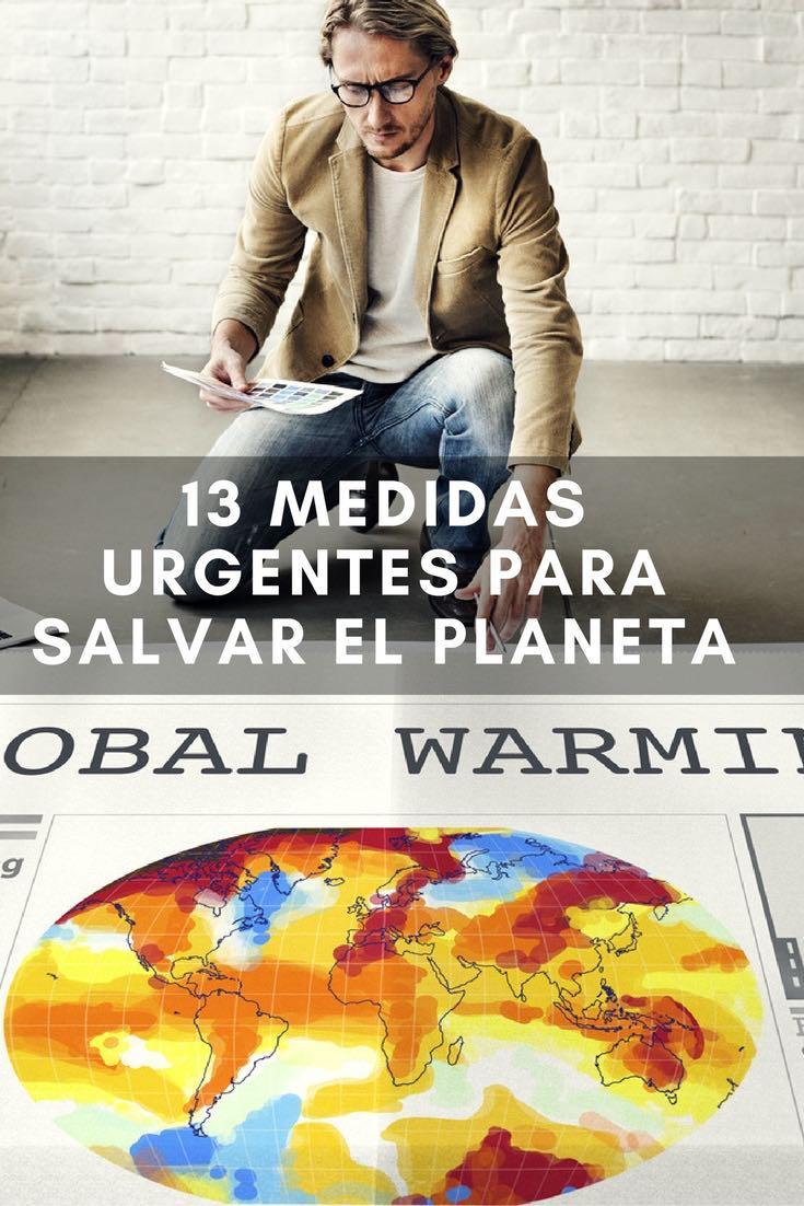 13 medidas urgentes para salvar el planeta
