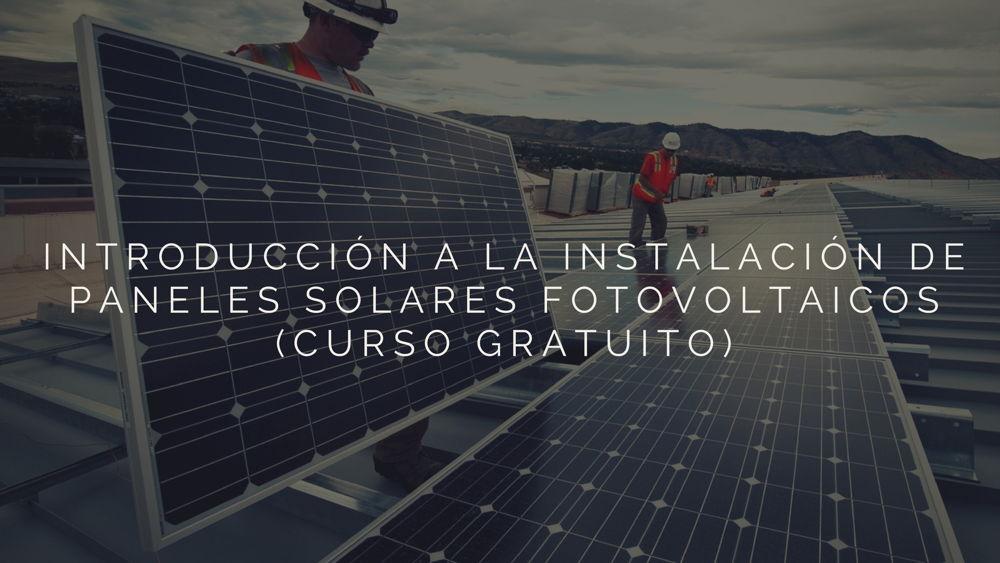 Introducci 243 N A La Instalaci 243 N De Paneles Solares Fotovoltaicos