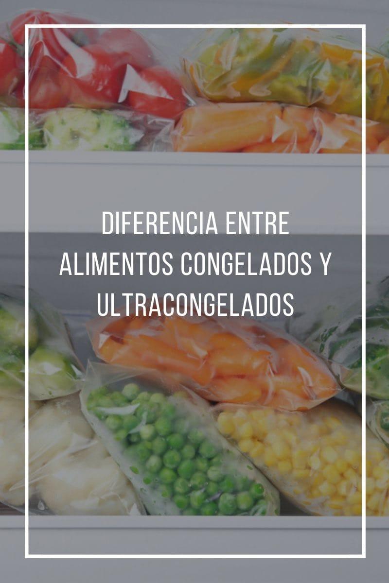 Diferencia entre alimentos congelados y ultracongelados.