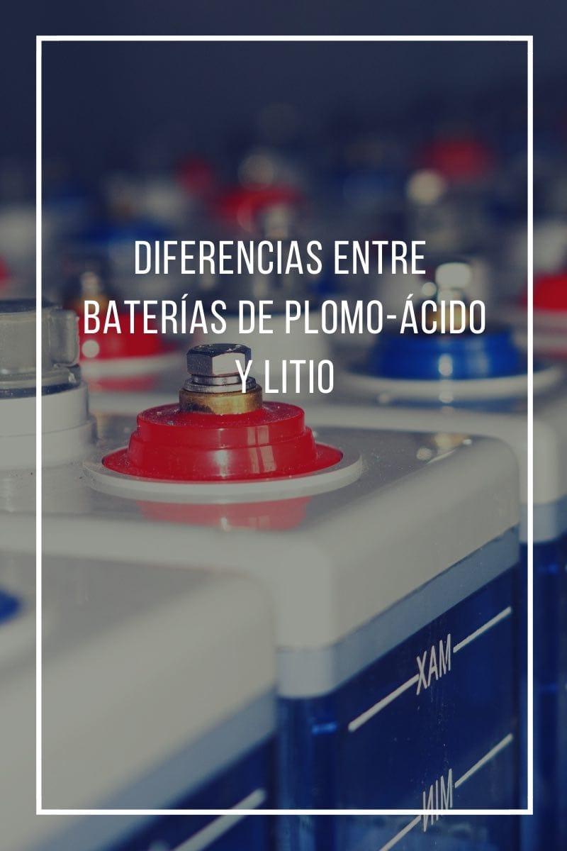 Diferencias clave entre las baterías de plomo-ácido y de litio