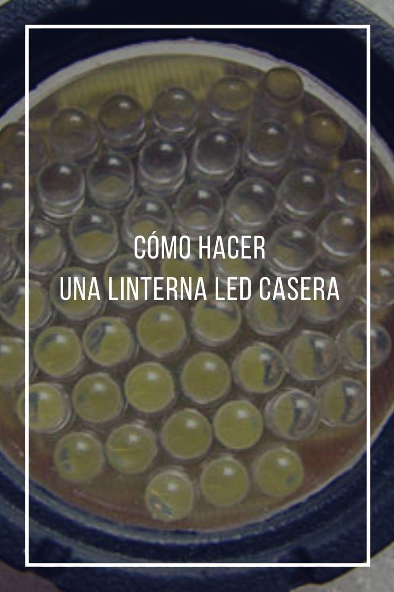 Cómo hacer una linterna LED casera