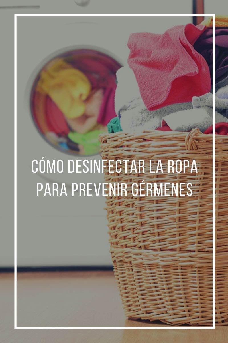 Cómo desinfectar la ropa para prevenir gérmenes