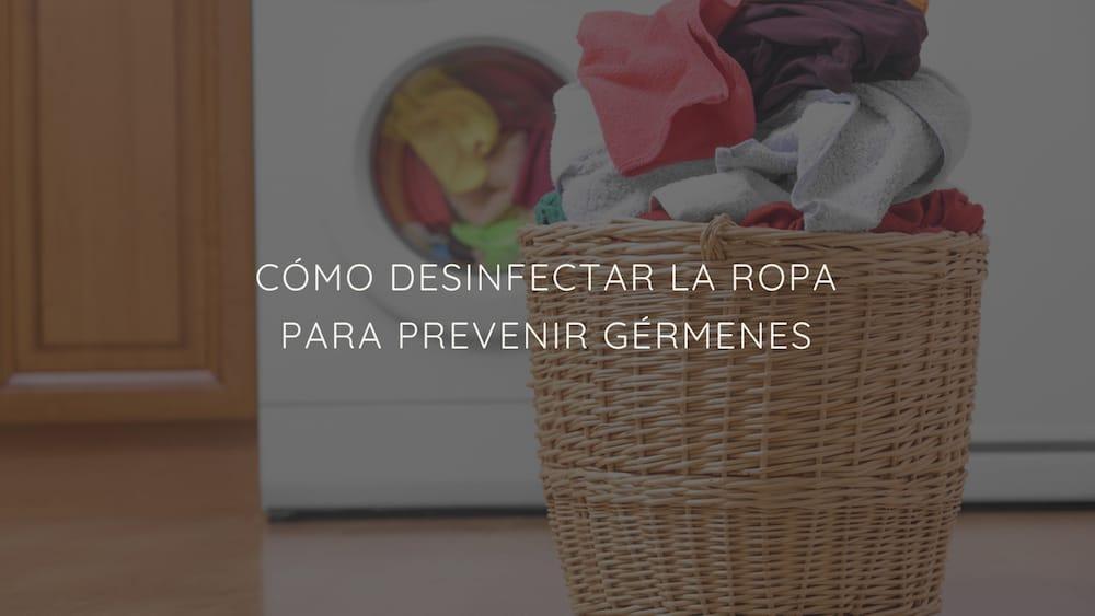Cómo-desinfectar-ropa-prevenir-gérmenes
