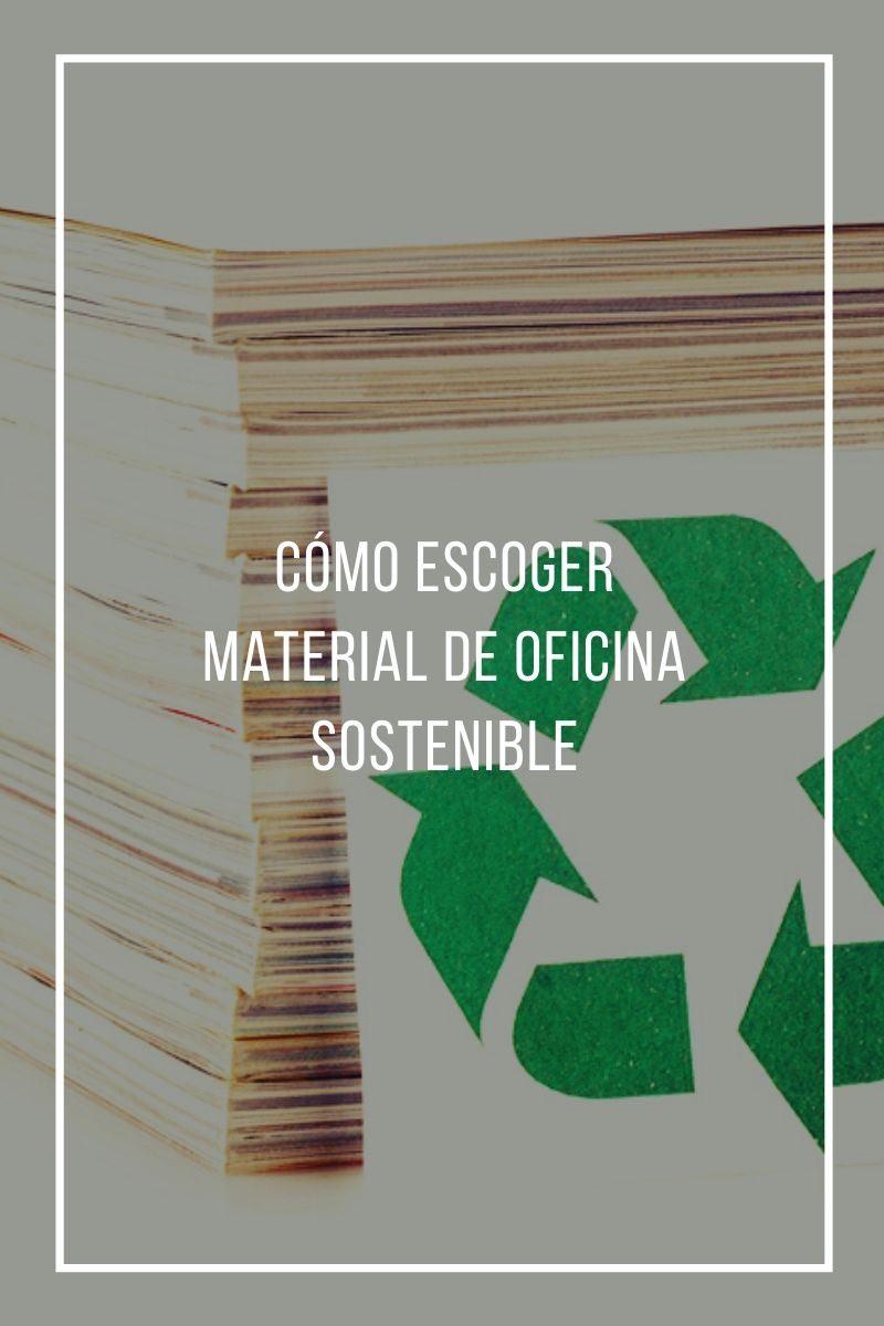 Cómo escoger material de oficina sostenible