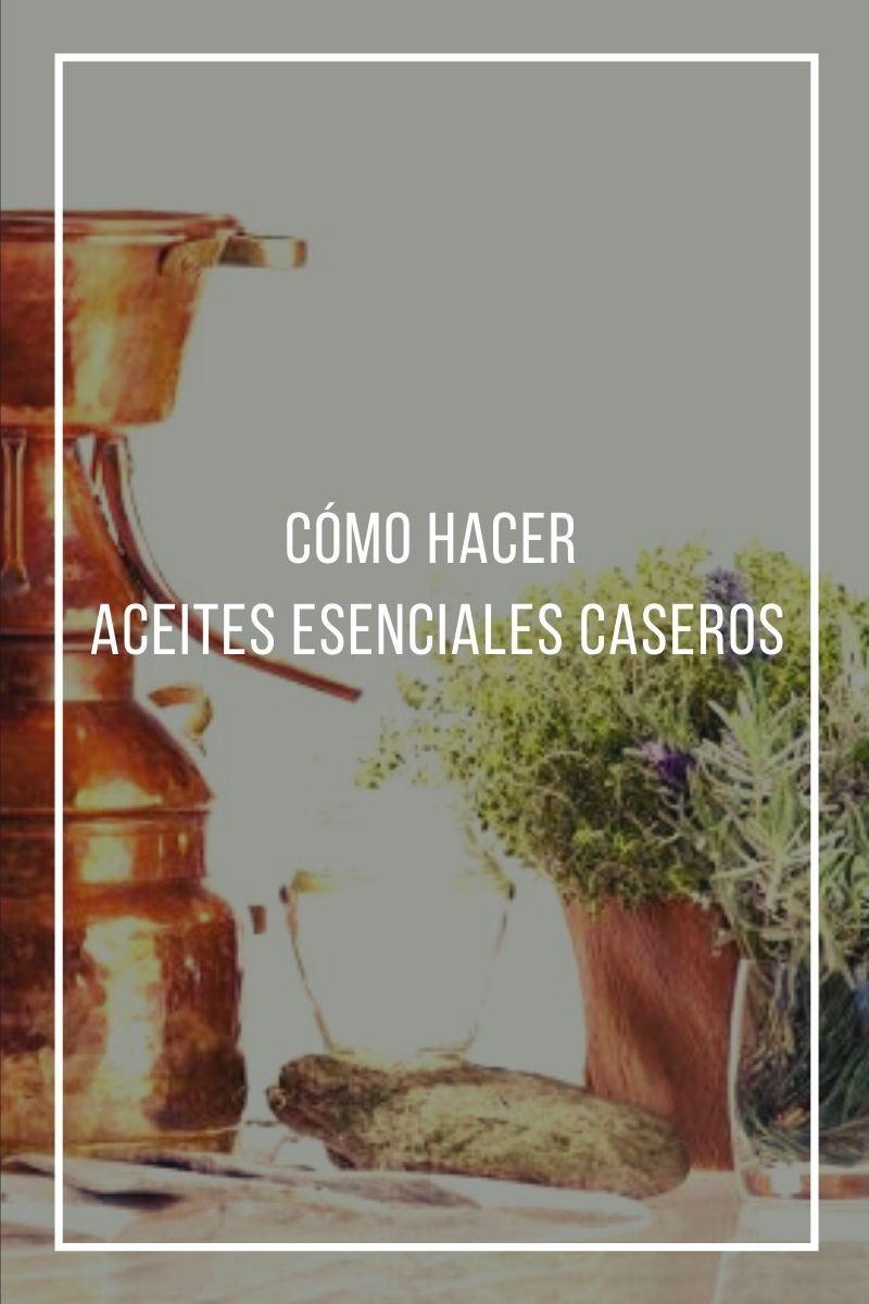 Cómo hacer aceites esenciales caseros