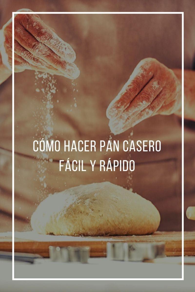 Cómo hacer pan casero fácil y rápido