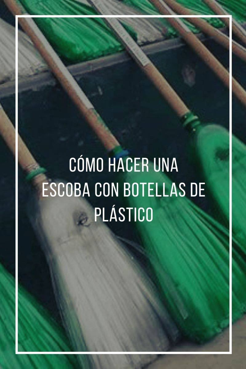 Cómo hacer una escoba con botellas de plástico