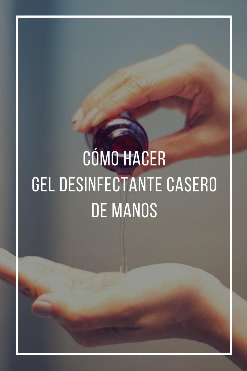 Cómo hacer gel desinfectante casero de manos