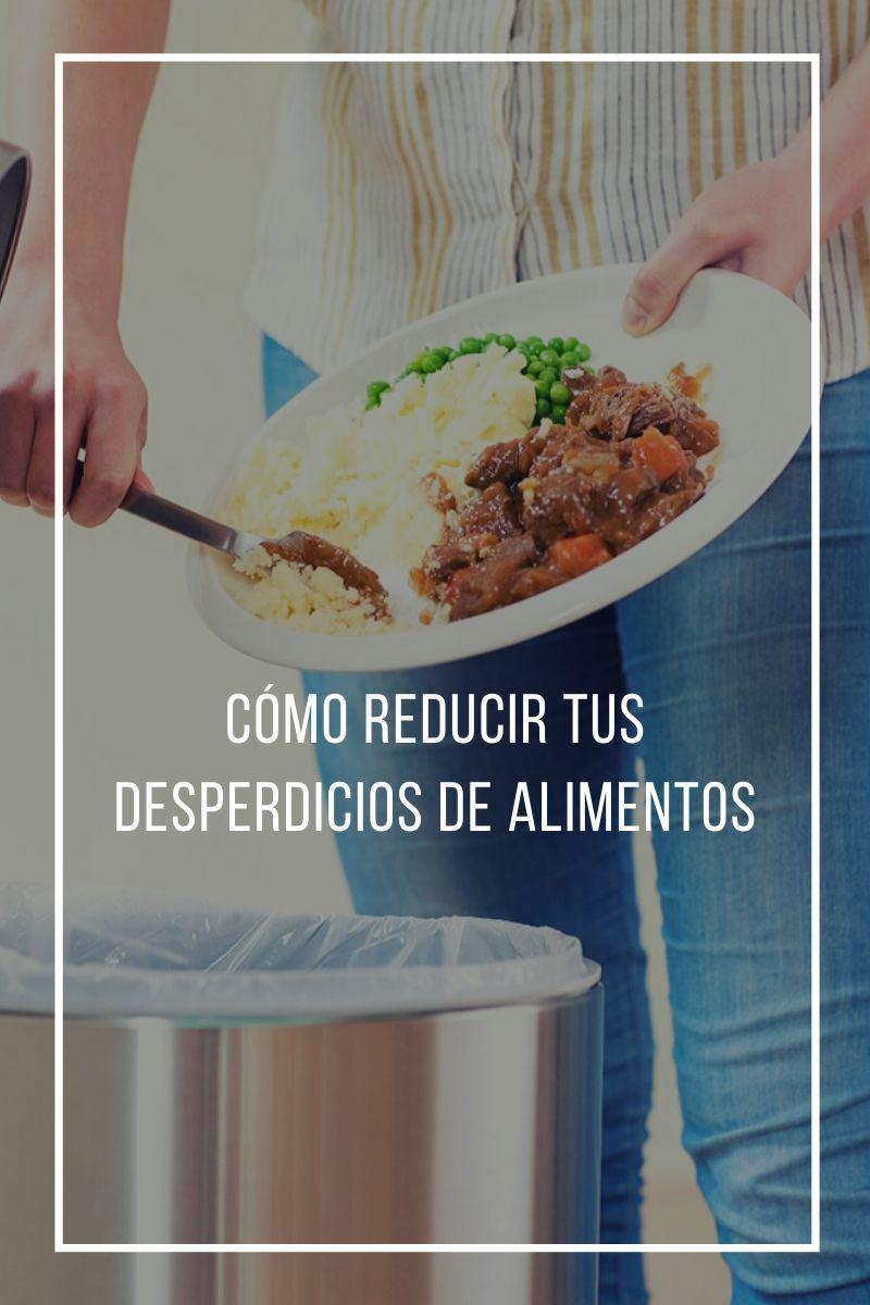 Cómo reducir los desperdicios de alimentos