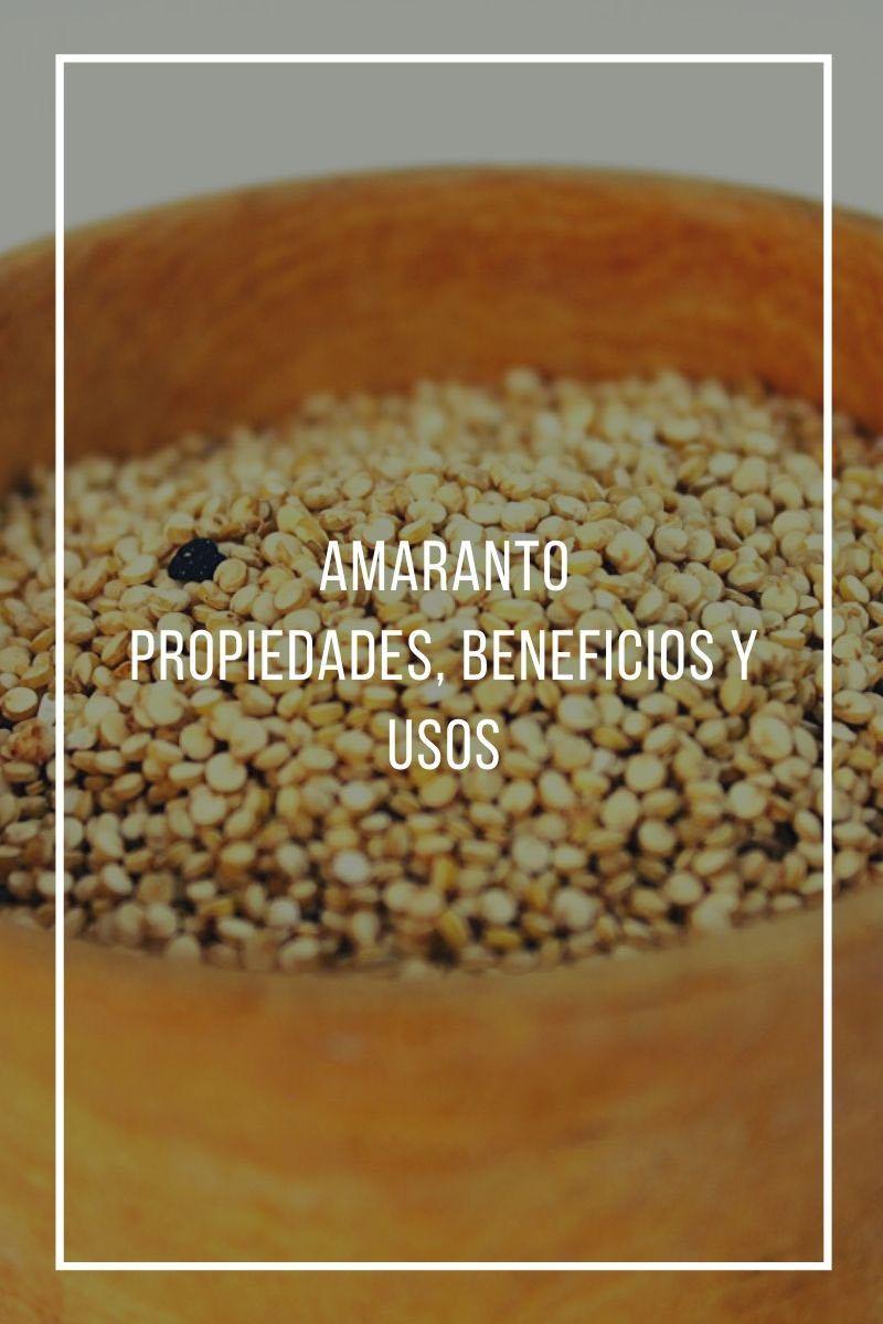 Propiedades, usos y beneficios del amaranto