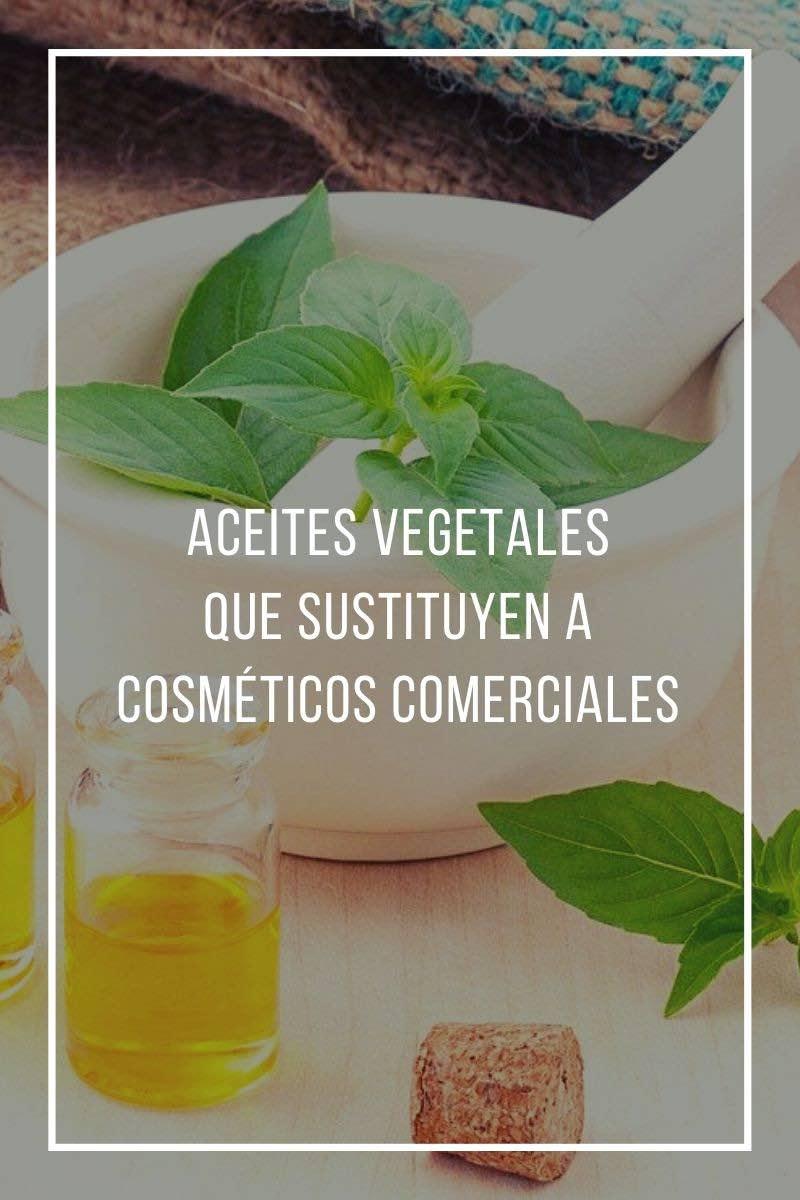 Aceites vegetales que sustituyen a cosméticos comerciales