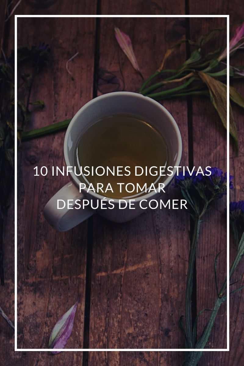 10 infusiones digestivas para tomar después de comer