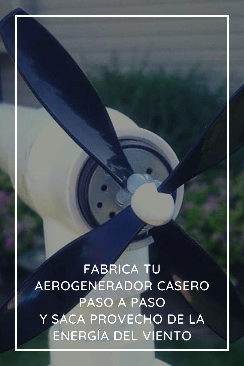 Fabrica tu aerogenerador casero paso a paso y saca provecho de la energía del viento
