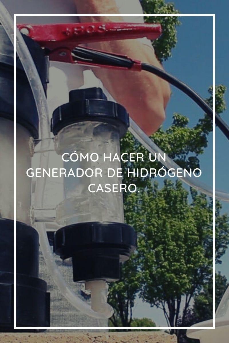 Cómo convertir el agua en combustible construyendo un generador de hidrógeno casero