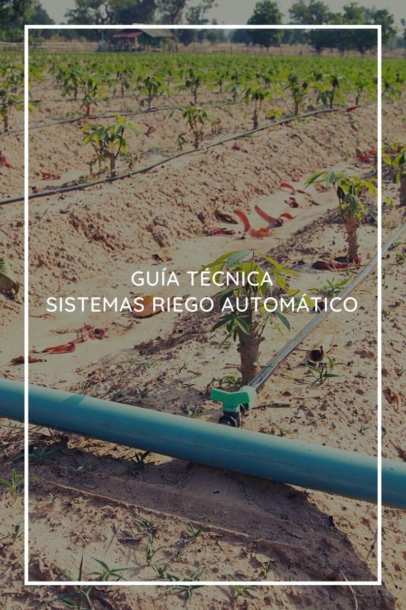 Guía técnica para diseñar e instalar sistemas de riego automático